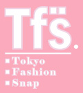 東京ファッションスナップ Tokyo Fashion Snap